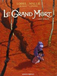 """""""Le Grand Mort, Tome 1"""" de Régis Loisel, JB Djian, Vincent Mallié, François Lapierre"""