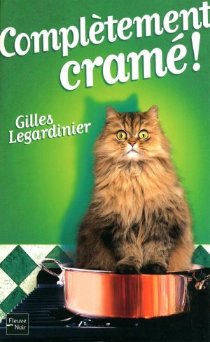 """""""Complètement cramé"""" de Gilles Legardinier"""
