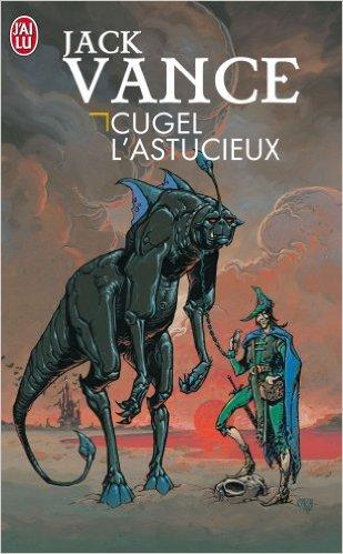 """""""Cugel l'Astucieux"""" de Jack Vance"""