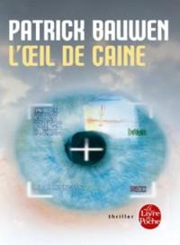 """""""L'Oeil de Caine"""" de Patrick Bauwen"""