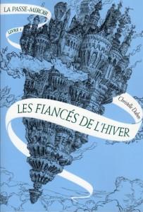 Les Fiancés de l'Hiver - La Passe-Miroir Tome 1 de Christelle Dabos