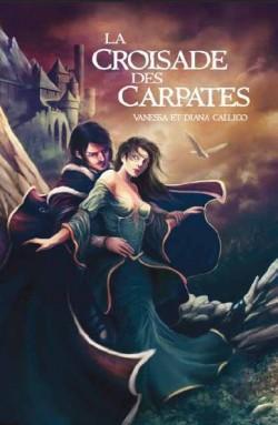 """La Croisade des Carpates"" de Vanessa et Diana Callico"