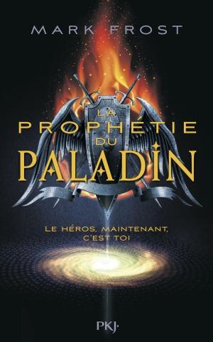 """""""La prophétie du Paladin"""" de Mark Frost"""