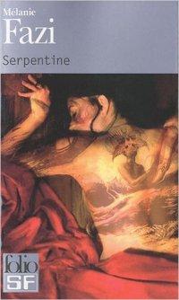 """""""Serpentine"""" de Mélanie Fazi"""