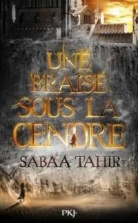 """""""Une braise sous la cendre"""" de Sabaa Tahir"""