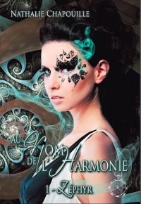 """""""Au Nom de l'Harmonie T1 - Zéphyr"""" de Nathalie Chapouille"""