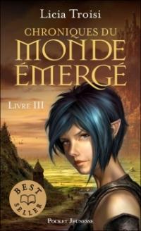 """""""Chroniques du Monde Émergé, tome 3 - Le Talisman du pouvoir"""" de Licia Troisi"""