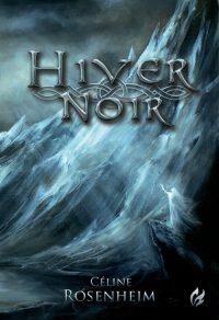 """Hiver Noir"" de Céline Rosenheim"