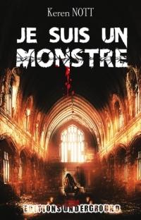 """Je suis un monstre"" de Keren Nott"
