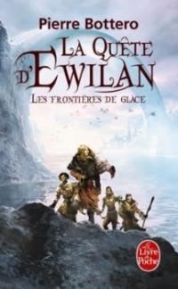 """""""La Quête d'Ewilan T2 - Les Frontières de Glace"""" de Pierre Bottero"""