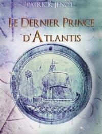 """""""Le Dernier Prince d'Atlantis"""" de Patrick Jénot"""