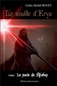 """""""Le Souffle d'Erya T1 - Le Pace de Rhaban"""" de Cédric Michel BOUET"""