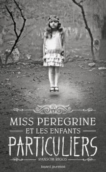 """""""Miss Peregrine et les enfants particuliers"""" de Ransom Riggs"""