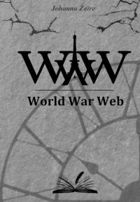 """World War Web"" de Johanna Zaïre"