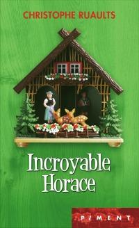 """Incroyable Horace"" de Christophe Ruaults"