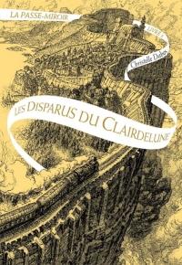 """""""La Passe-Miroir T2 - Les Disparus du Clairdelune"""" de Christelle Dabos"""