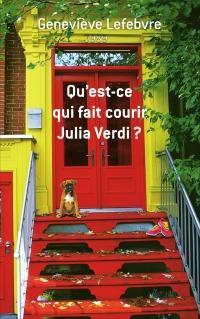 """""""Qu'est-ce qui fait courir Julia Verdi ?"""" de Geneviève Lefebvre"""