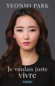 """""""Je voulais juste vivre"""" de Yeonmi Park"""