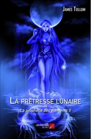 """""""La prophétie des éléments T2 - La prêtresse lunaire"""" de James Tollum"""