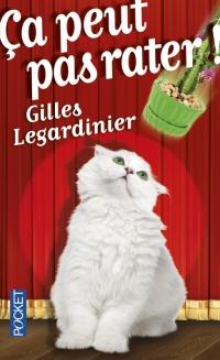 """""""Ca peut pas rater"""" de Gilles Legardinier"""