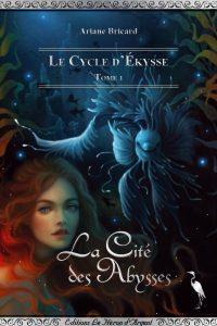 """""""Le Cycle d'Ekysse T1 - La Cité des Abysses"""" de Ariane Bricard"""