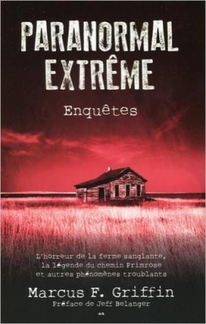 """""""Paranormal Extrême"""" de Marcus F. Griffin"""
