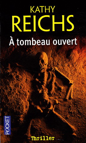 """A tombeau ouvert"" de Kathy Reichs"