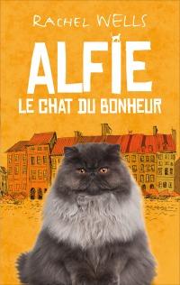 """""""Alfie le chat du bonheur"""" de Rachel Wells"""