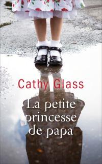 """La Petite Princesse de Papa"" de Cathy Glass"