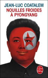 """""""Nouilles froides à Pyongyang"""" de Jean-Luc Coatalem"""
