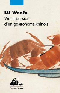 """""""Vie et passion d'un gastronome chinois"""" de LU Wenfu"""