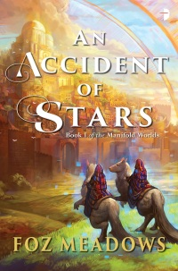 """An Accident of Stars"" de Foz Meadows"