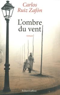 """""""L'ombre du Vent"""" de Carlos Ruiz Zafon"""