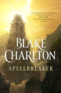 """""""Spellbreaker"""" Blake Charlton"""