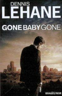 Gone Baby Gone de Dennis Lehanne