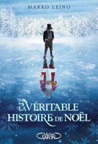 """La véritable histoire de Noël"" de Marko Leino"