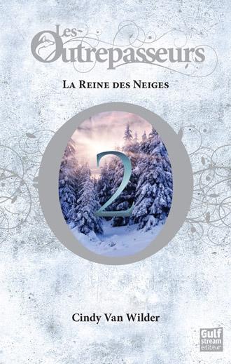 """Les Outrepasseurs T2"" de Cindy Van Wilder"