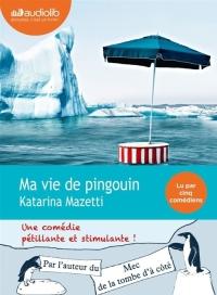 """""""Ma vie de pingouin"""" de Katarina Mazetti"""