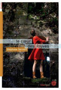 """""""Le Coeur des Louves"""" de Stpéhane Servant"""