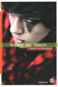"""""""Le faire ou mourir"""" de Claire-Lise Marguier"""