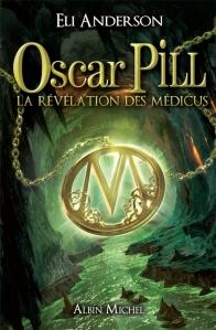 """Oscar Pill T1 - La Révélation des Medicus"" de Eli Anderson"