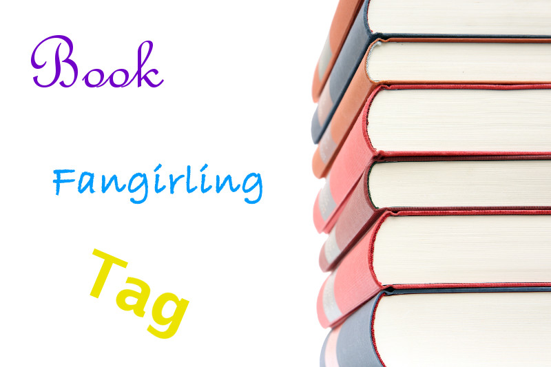 Book Fangirling Tag