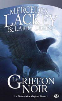 """""""Cycle des Hérauts de Valdemar T1 - Le Griffon Noir"""" de Mercedes Lackey et Larry Dixon"""