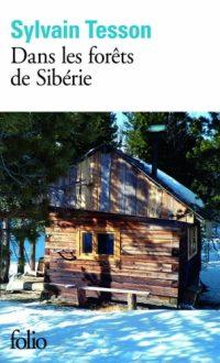 """""""Dans les forêts de Sibérie"""" de Sylvain Tesson"""