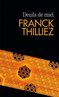 """Deuils de miel"" de Franck Thilliez"
