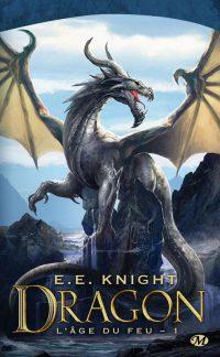 """""""L'âge du feu T1 - Dragon"""" de E.E Knight"""