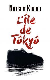 """""""L'île de Tokyo"""" de Natuso Kirino"""