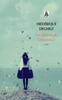 """""""Les Brumes de l'apparence"""" de Frédérique Deghelt"""