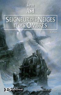 """""""Les Larmes d'Artamon T1 - Seigneur des Neiges et des Ombres"""" de Sarah Ash"""
