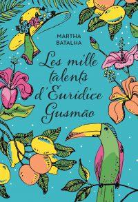 """Les mille talents d'Euridice Gusmao"" de Martha Batalha"